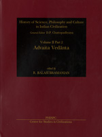 Image for Advaita Vedanta (History of Science, Philosophy and Culture in Indian Civilization: Vol. II, Part 2)