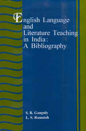 Image for English Language and Literature Teaching in India: A Bibliography
