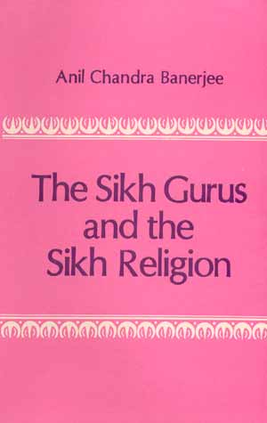 Image for The Sikh Gurus and the Sikh Religion