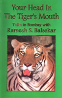 Image for Your Head in the Tiger's Mouth: Talks in Bombay with Ramesh Balsekar