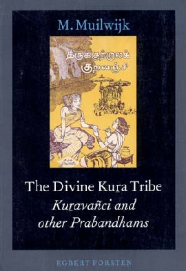 Image for The Divine Kura Tribe: Kuravanci and Other Prabandhams