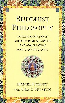 Image for Buddhist Philosophy: Losang Gonchok's Short Commentary to Jamyang Shayba's Root Text on Tenets