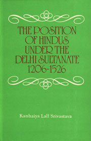 Image for The Position of Hindus under the Delhi Sultanate 1206-1526