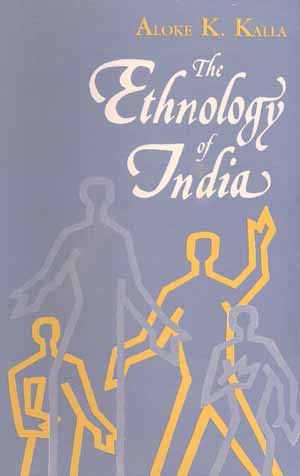 Image for The Ethnology of India: Antecedents and Ethnic Affinities of Peoples of India