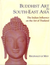 Image for Buddhist Art in South-east Asia: The Indian Influence on the Art of Thailand