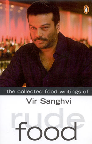 Image for Rude Food: The Collected Food Writings of Vir Sanghvi