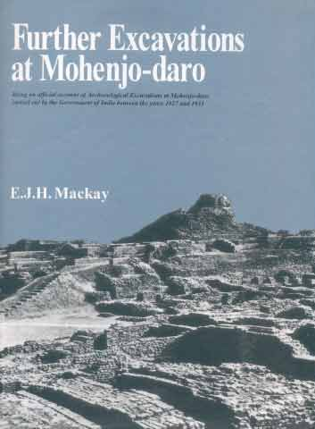 Image for Further Excavations at Mohenjo-daro: Being an official account of archaeological excavations at Mohenjo-daro carried out by the Government of India between the years 1927 and 1931 with chapters by A.S. Hemmy B.S. Guha and, 2 vols.