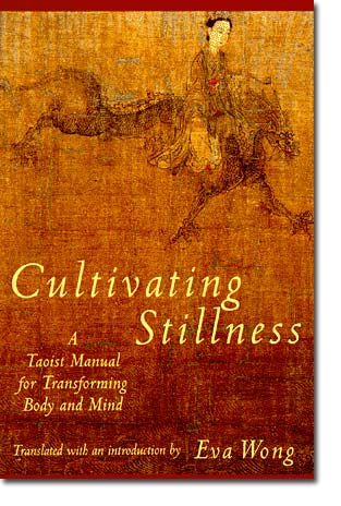 Image for Cultivating Stillness: A Taoist Manual for Transforming Body and Mind