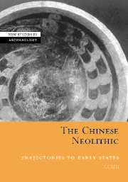 Image for The Chinese Neolithic: Trajectories to Early States