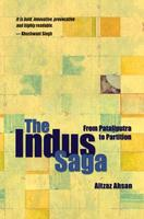 Image for The Indus Saga - From Pataliputra to Partition