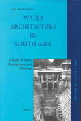 Image for Water Architecture in South Asia: A Study of Types, Development and Meanings