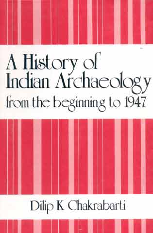 Image for A History of Indian Archaeology from the Beginning to 1947