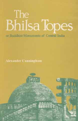 Image for The Bhilsa Topes or Buddhist Monuments of Central India