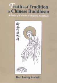 Image for Truth and Tradition in Chinese Buddhism: A Study of Chinese Mahayana Buddhism