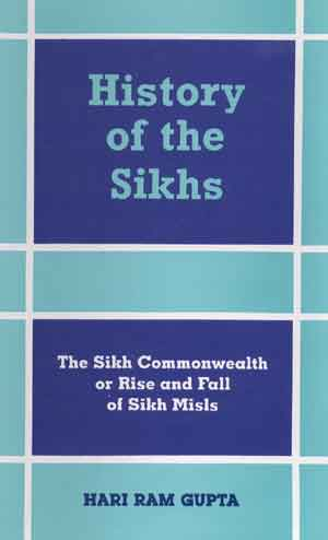 Image for History of the Sikhs: Vol. IV: The Sikh Commonwealth or Rise and Fall of the Misls