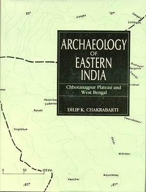 Image for Archaeology of Eastern India: Chhotanagpur Plateau and West Bengal