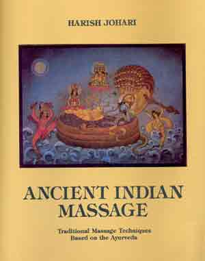 Image for Ancient Indian Massage: Traditional Massage techniques based on the Ayurveda