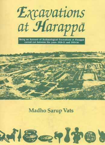 Image for Excavations at Harappa: Being an account of archaeological excavations at Harappa carried out between the years 1920-21 and 1933-34, 2 vols.