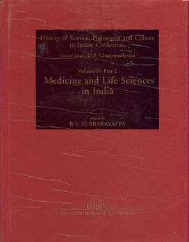 Image for Medicine and Life Sciences in India (History of Science, Philosophy and Culture in Indian Civilization: Vol. IV, Part 2)