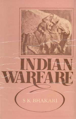 Image for Indian Warfare: An Appraisal of Strategy and Tactics of War in Early Medieval Period