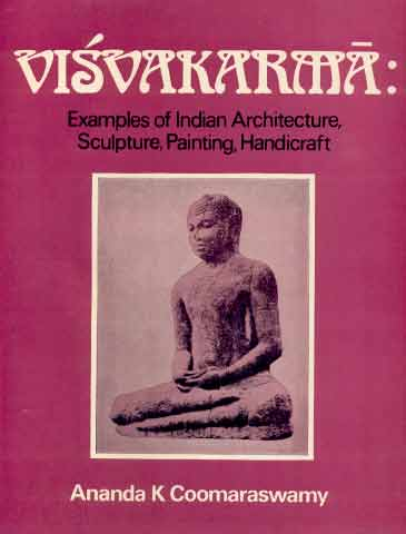Image for Visvakarma: Hindu examples of Indian architecture, sculpture, painting, handicraft. First Series: One hundred examples of Indian sculpture with an introduction by Eric Gill