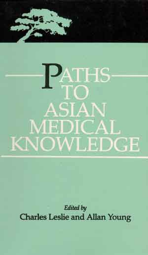 Image for Paths to Asian Medical Knowledge