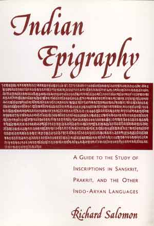 Image for Indian Epigraphy: A guide to the study of Inscriptions in Sanskrit, Prakrit and other Indo-Aryan Languages