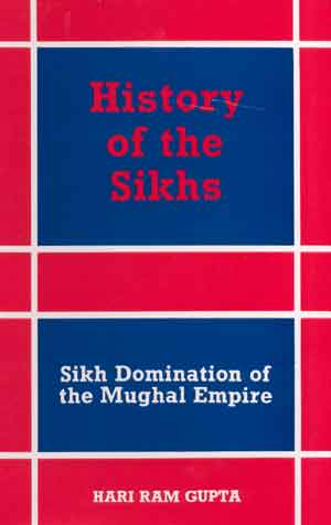 Image for History of the Sikhs: Vol. III: Sikh Domination of the Mughal Empire