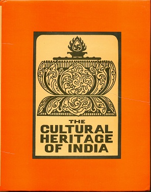 Image for The Cultural Heritage of India: Volume VII: The Arts, Part One
