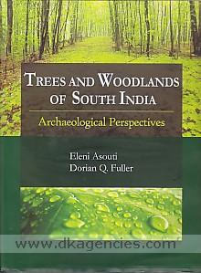 Image for Trees and Woodlands of South India: Archaeological Perspectives