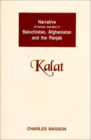 Image for Narrative of Various Journeys in Balochistan, Afghanistan and the Panjab: Including a residence in those countries from 1826-38, Volume IV: Kalat