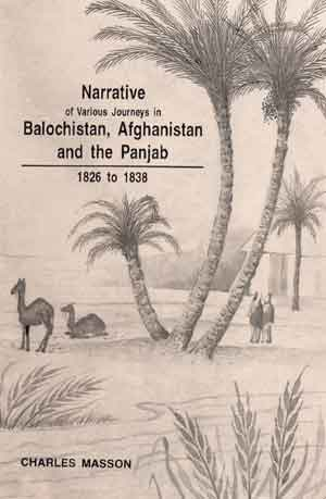 Image for Narrative of Various Journeys in Balochistan, Afghanistan and the Panjab: Including a residence in those countries from 1826-38, 3 Vols.