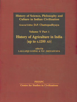Image for History of Agriculture in India (up to c. 1200 AD): History of Science, Philosophy and Culture in Indian Civilization: Vol. V, Part 1