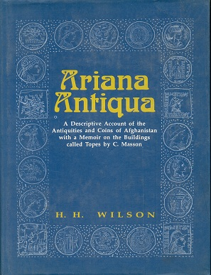 Image for Ariana Antiqua: A Descriptive Account of the Antiquities and Coins of Afghanistan with a Memoir on the Buildings called Topes
