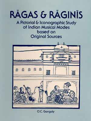 Image for Ragas & Raginis: A Pictorial & Iconographic Study of Indian Musical Modes based on Original Sources