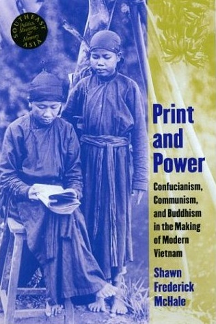 Image for Print and Power: Confucianism, Communism, and Buddhism in the Making of Modern Vietnam