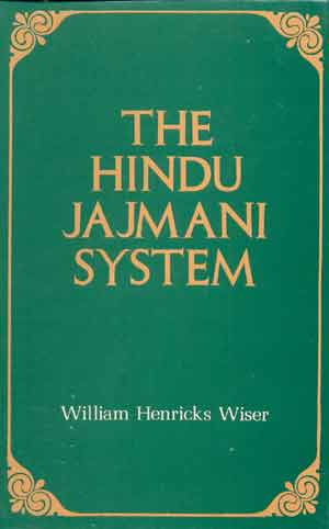 Image for The Hindu Jajmani System: A Socio-economic System Interrelating Members of a Hindu Village Community in Services