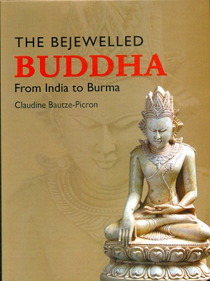 Image for The Bejewelled Buddha: From India to Burma. New Considerations